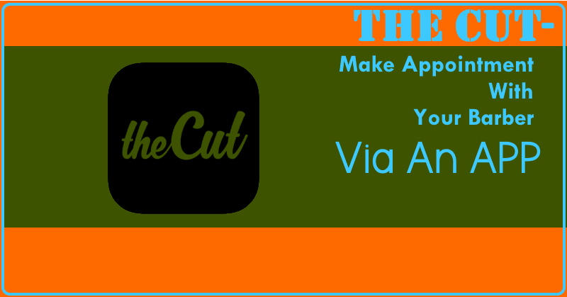 The Cut- Make Appointment With Your Barber Via an App